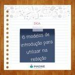 6 modelos de introdução para utilizar em sua redação