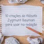 10 citações do filósofo Zygmunt Bauman para usar na redação