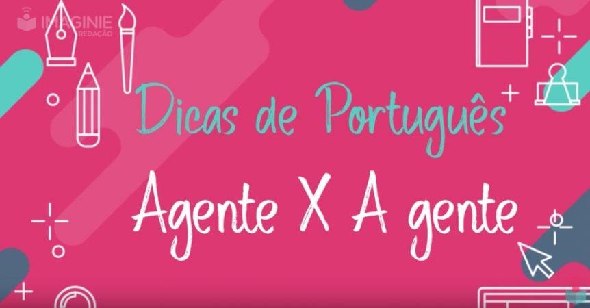 dica de português agente x a gente